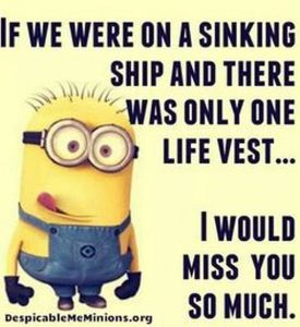 249574-if-we-were-on-a-sinking-ship-and-there-was-only-one-life-vest-i-would-miss-you-so-much